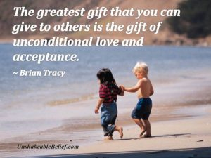 The Greatest Gift That You Can Give A Quote About Unconditional Love